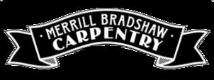 Merrill Bradshaw Carpentry